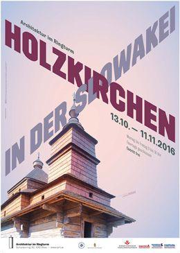 Architektur im Ringturm: Holzkirchen in der Slowakei. Ausstellungsplakat,